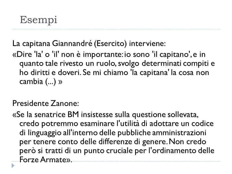 Esempi La capitana Giannandré (Esercito) interviene: