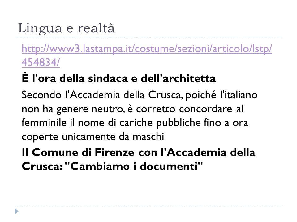 Lingua e realtà http://www3.lastampa.it/costume/sezioni/articolo/lstp/ 454834/ È l ora della sindaca e dell architetta.
