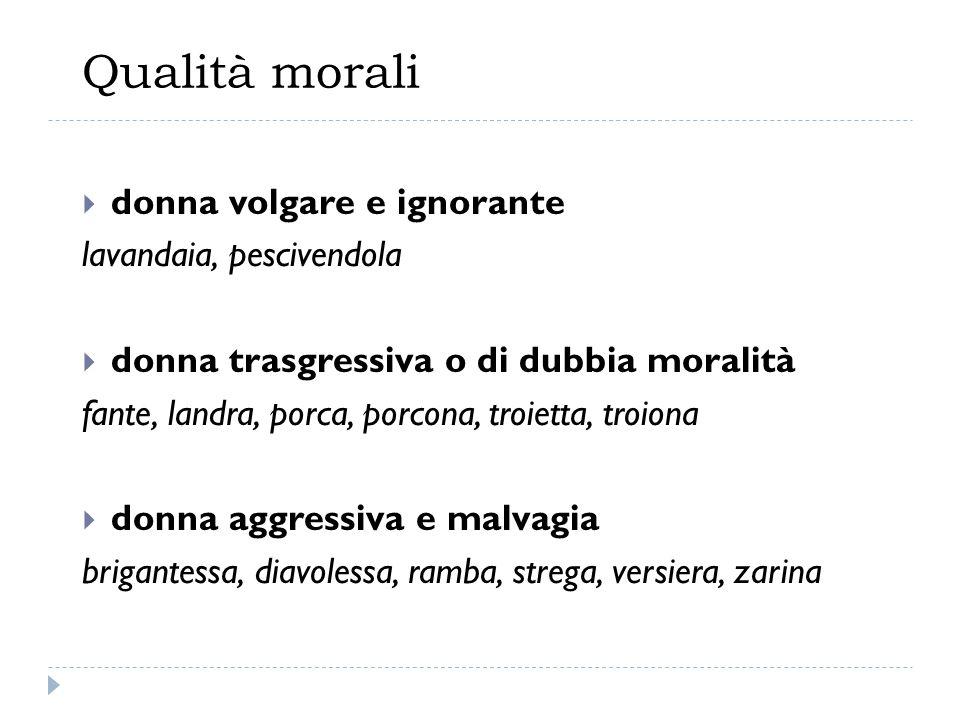 Qualità morali donna volgare e ignorante lavandaia, pescivendola