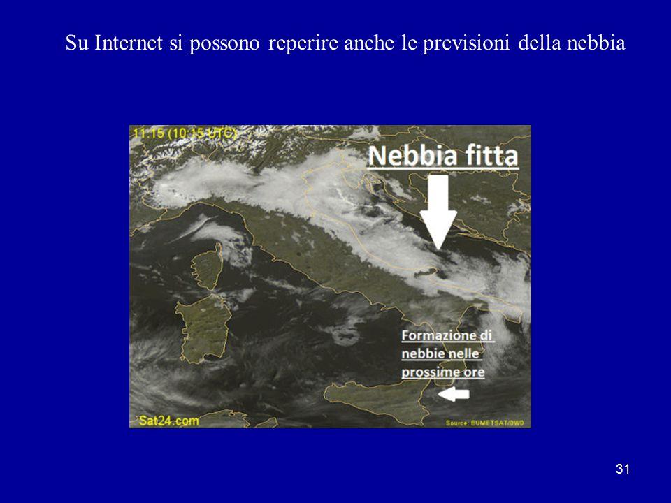 Su Internet si possono reperire anche le previsioni della nebbia