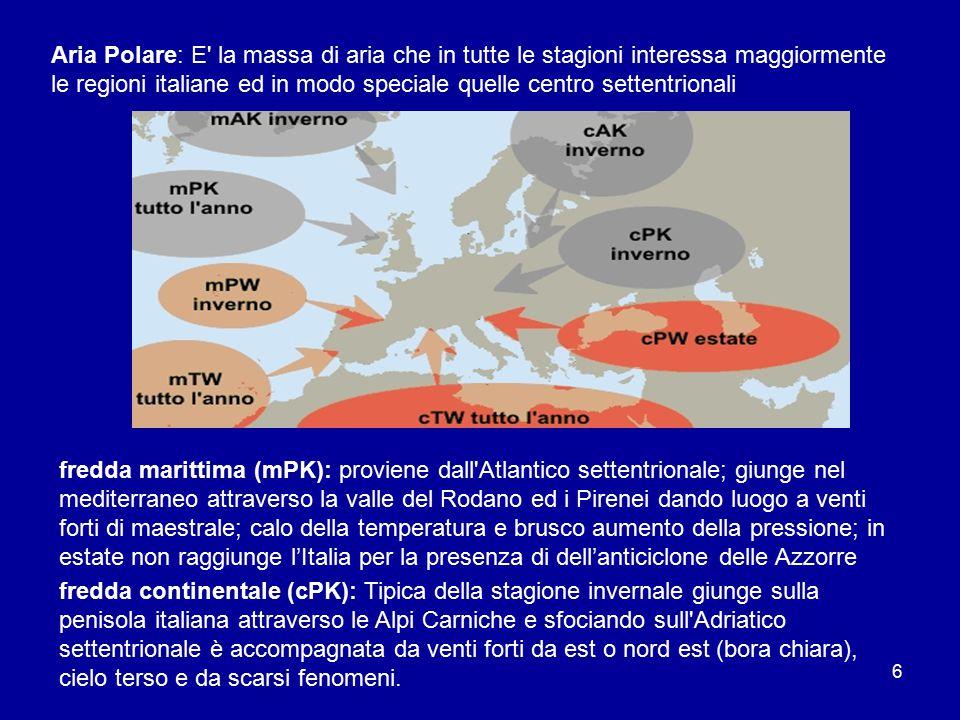 Aria Polare: E la massa di aria che in tutte le stagioni interessa maggiormente le regioni italiane ed in modo speciale quelle centro settentrionali