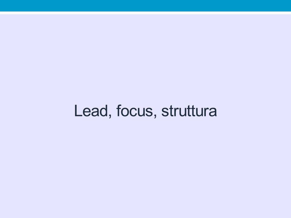 Lead, focus, struttura