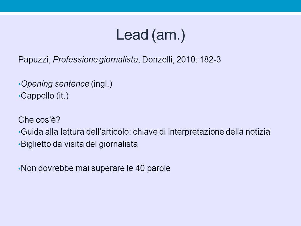 Lead (am.) Papuzzi, Professione giornalista, Donzelli, 2010: 182-3