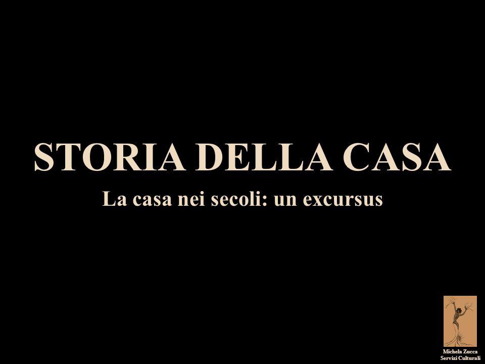 STORIA DELLA CASA La casa nei secoli: un excursus