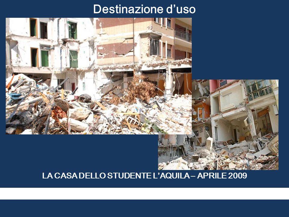 LA CASA DELLO STUDENTE L'AQUILA – APRILE 2009