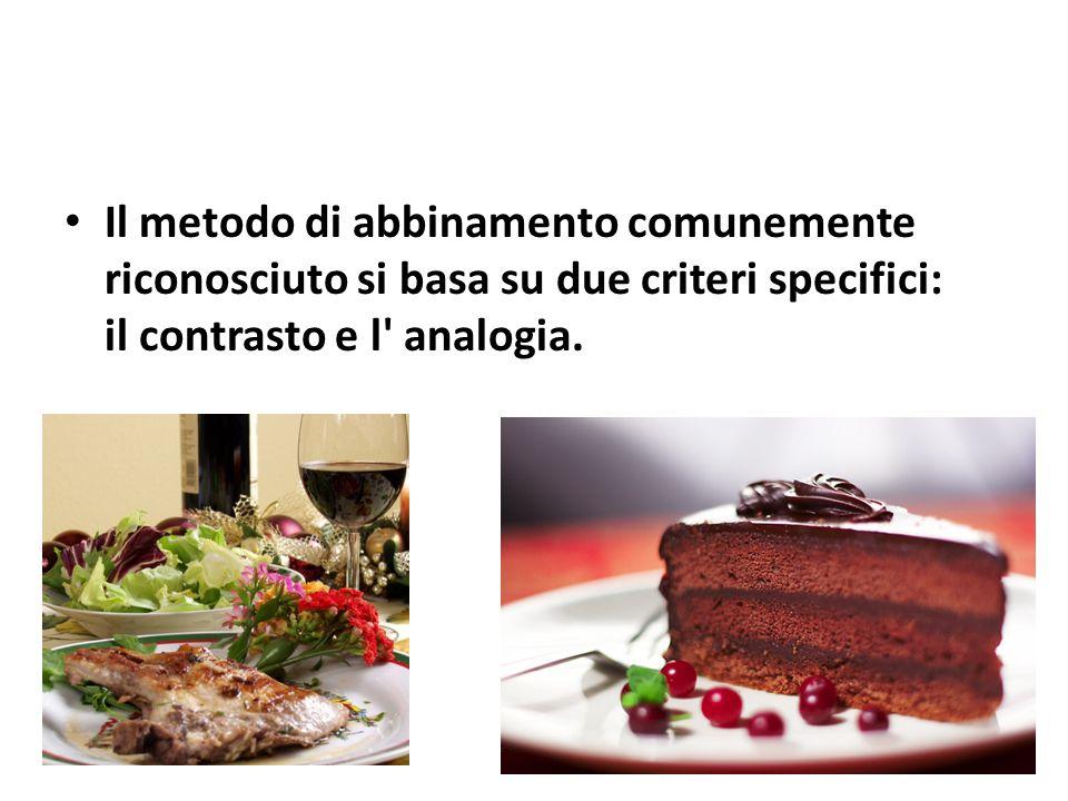 Il metodo di abbinamento comunemente riconosciuto si basa su due criteri specifici: il contrasto e l analogia.