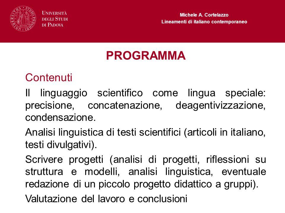 PROGRAMMA Contenuti. Il linguaggio scientifico come lingua speciale: precisione, concatenazione, deagentivizzazione, condensazione.