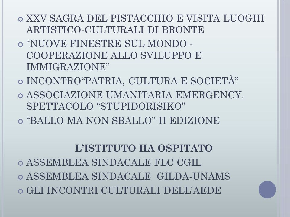 L'ISTITUTO HA OSPITATO