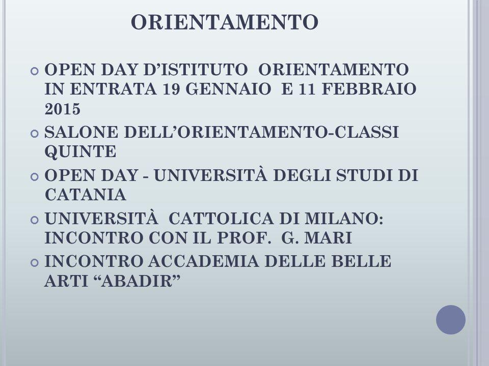 ORIENTAMENTO OPEN DAY D'ISTITUTO ORIENTAMENTO IN ENTRATA 19 GENNAIO E 11 FEBBRAIO 2015. SALONE DELL'ORIENTAMENTO-CLASSI QUINTE.