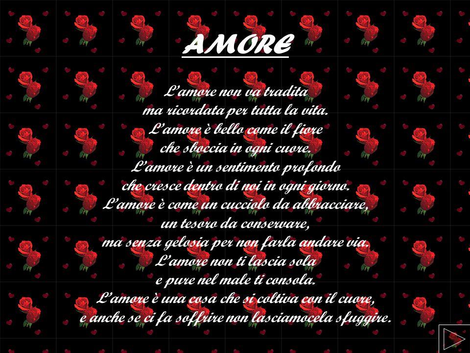 AMORE L'amore non va tradita ma ricordata per tutta la vita.