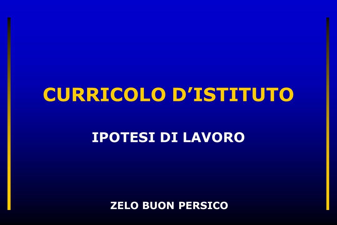 CURRICOLO D'ISTITUTO IPOTESI DI LAVORO ZELO BUON PERSICO