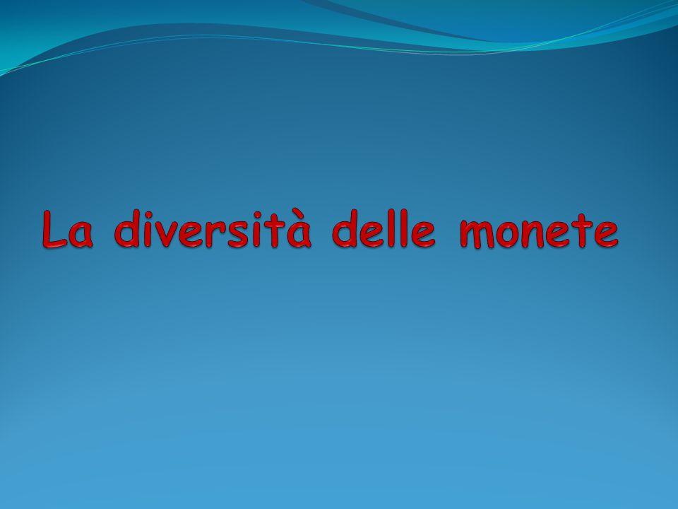 La diversità delle monete