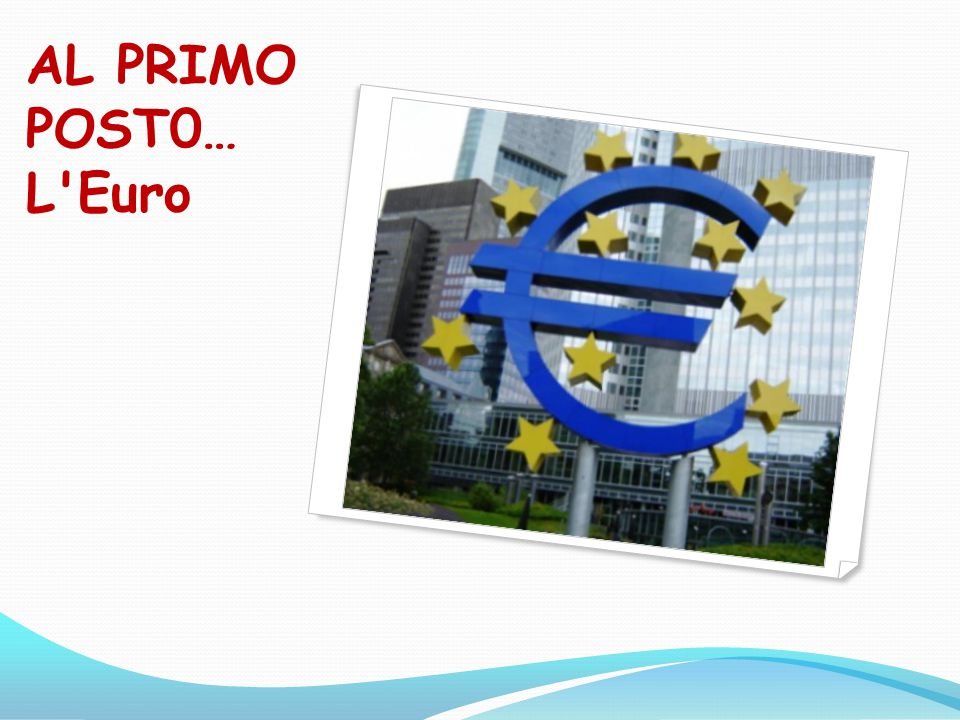 AL PRIMO POST0… L Euro