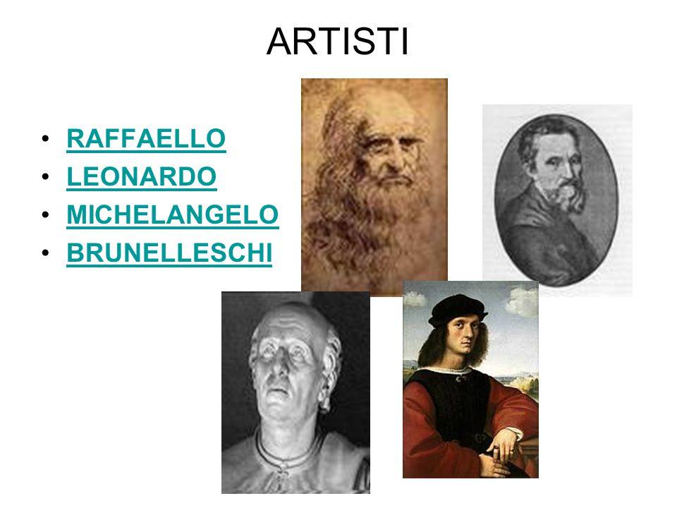 ARTISTI RAFFAELLO LEONARDO MICHELANGELO BRUNELLESCHI