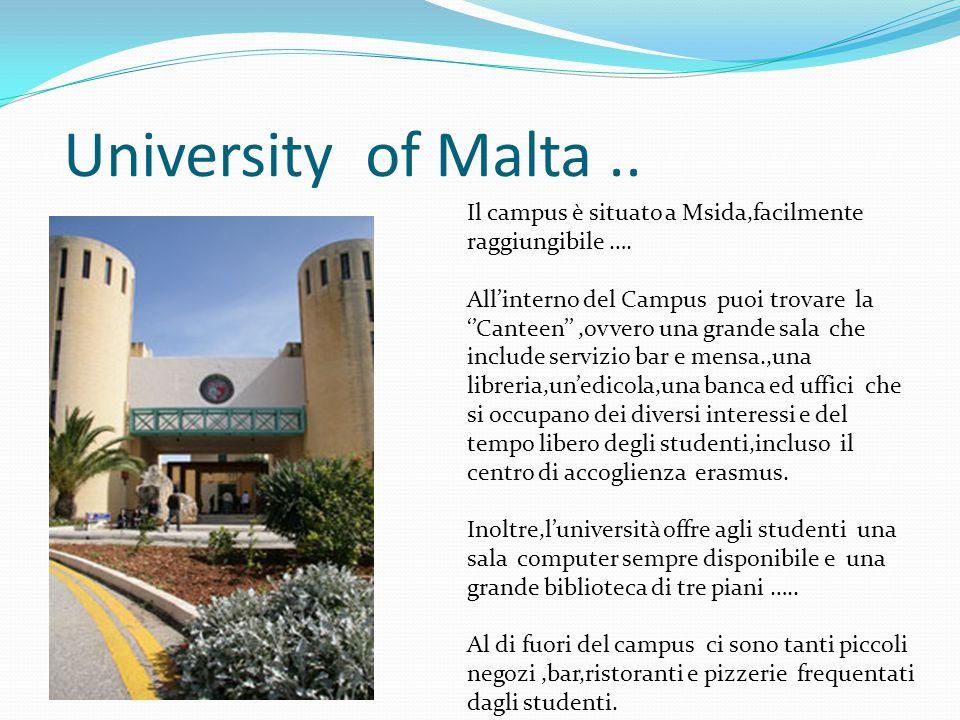 University of Malta .. Il campus è situato a Msida,facilmente raggiungibile ….