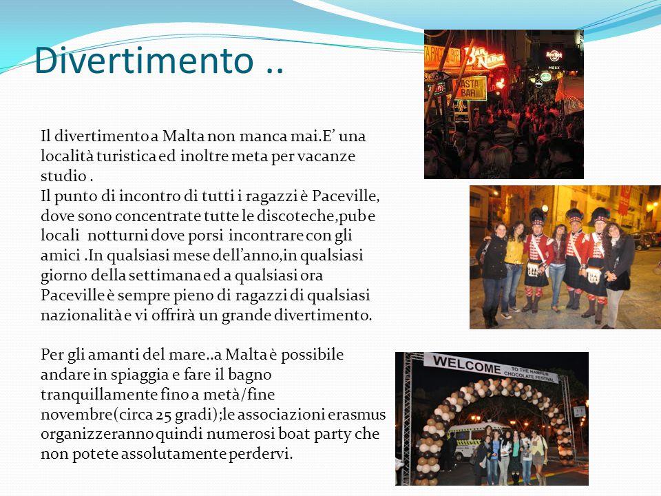 Divertimento .. Il divertimento a Malta non manca mai.E' una località turistica ed inoltre meta per vacanze studio .