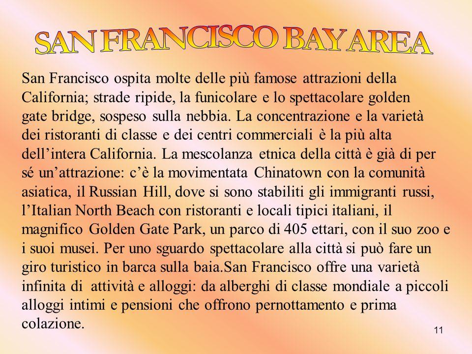 SAN FRANCISCO BAY AREA San Francisco ospita molte delle più famose attrazioni della.