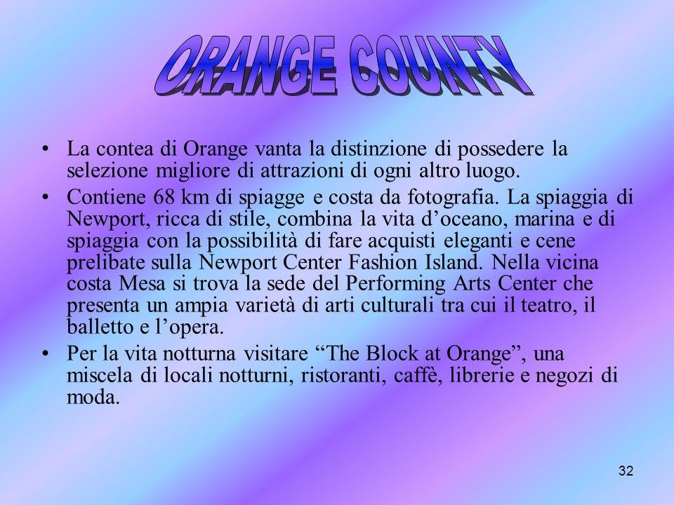 ORANGE COUNTYLa contea di Orange vanta la distinzione di possedere la selezione migliore di attrazioni di ogni altro luogo.