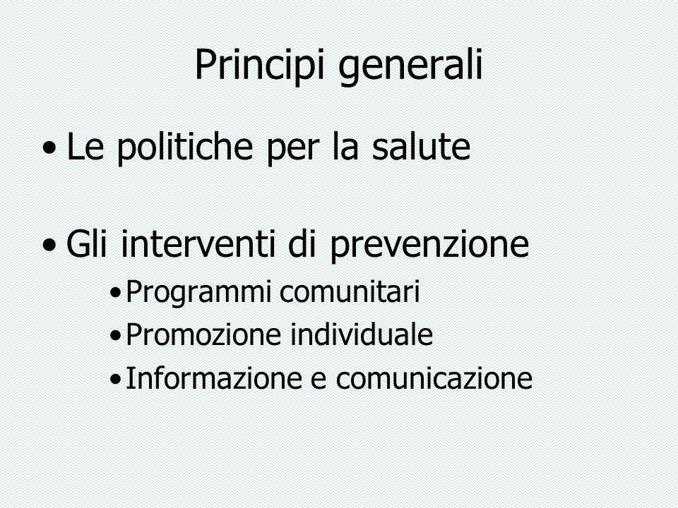 Principi generali Le politiche per la salute