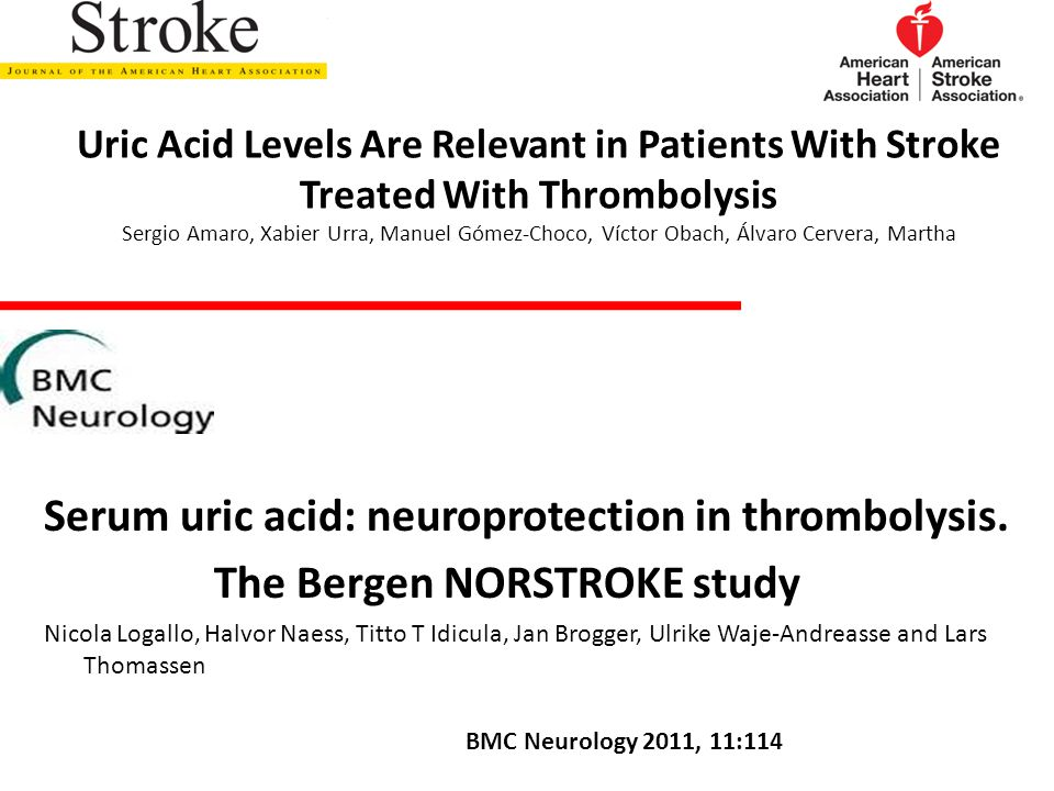 Uric Acid Levels Are Relevant in Patients With Stroke Treated With Thrombolysis Sergio Amaro, Xabier Urra, Manuel Gómez-Choco, Víctor Obach, Álvaro Cervera, Martha
