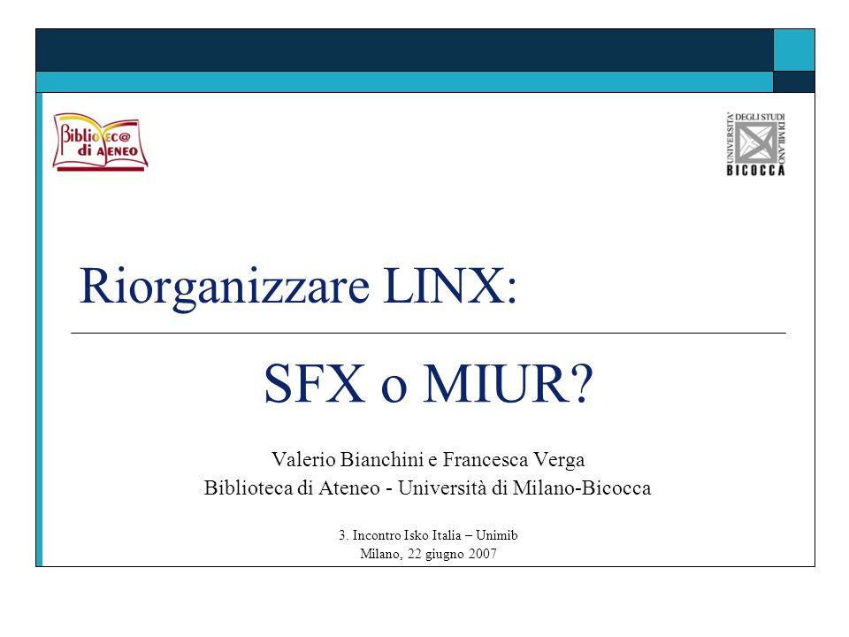 SFX o MIUR Riorganizzare LINX: Valerio Bianchini e Francesca Verga