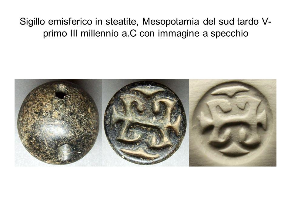 Sigillo emisferico in steatite, Mesopotamia del sud tardo V- primo III millennio a.C con immagine a specchio