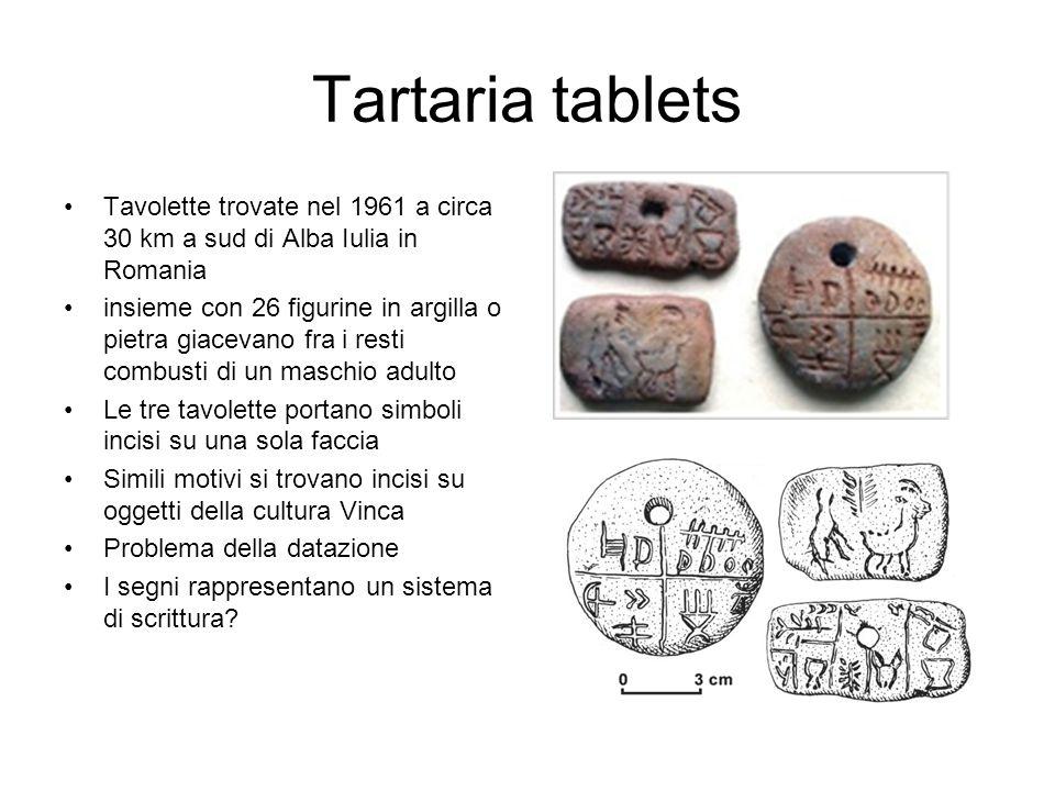 Tartaria tablets Tavolette trovate nel 1961 a circa 30 km a sud di Alba Iulia in Romania.