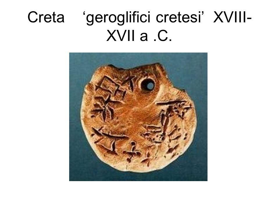 Creta 'geroglifici cretesi' XVIII-XVII a .C.