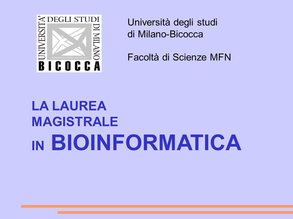 LA LAUREA MAGISTRALE IN BIOINFORMATICA Università degli studi