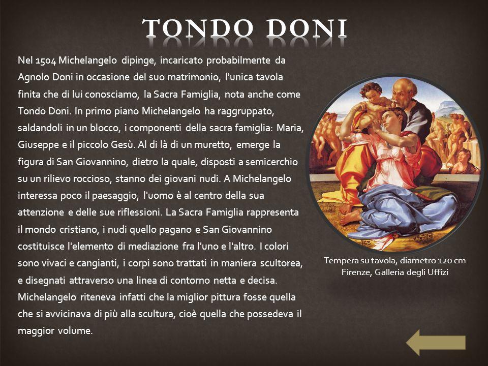 Tempera su tavola, diametro 120 cm Firenze, Galleria degli Uffizi