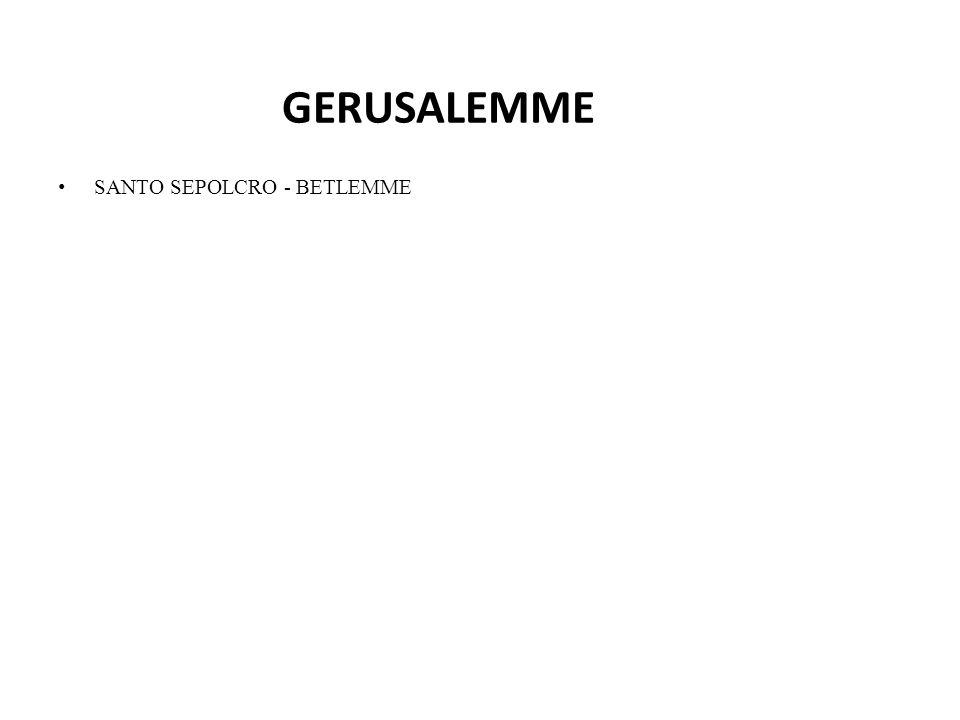 GERUSALEMME SANTO SEPOLCRO - BETLEMME