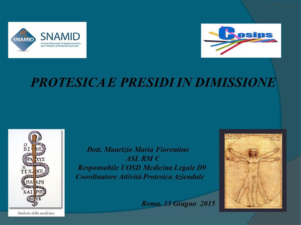 PROTESICA E PRESIDI IN DIMISSIONE Responsabile UOSD Medicina Legale D9