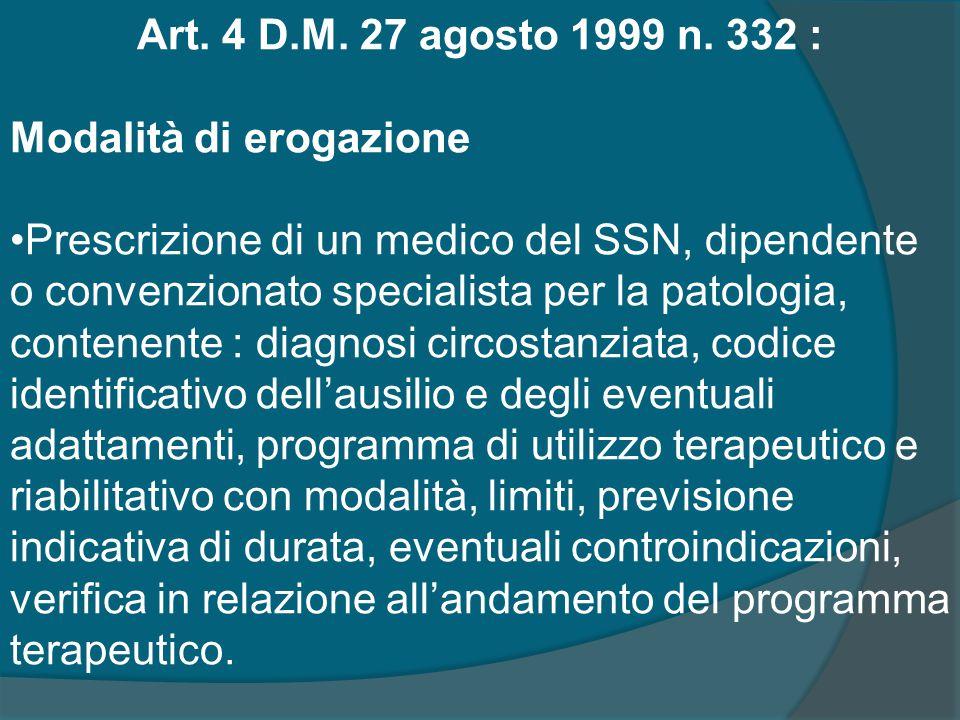 Art. 4 D.M. 27 agosto 1999 n. 332 : Modalità di erogazione.