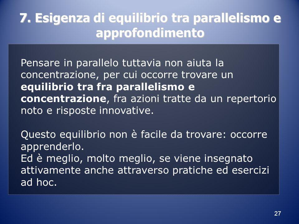 7. Esigenza di equilibrio tra parallelismo e approfondimento