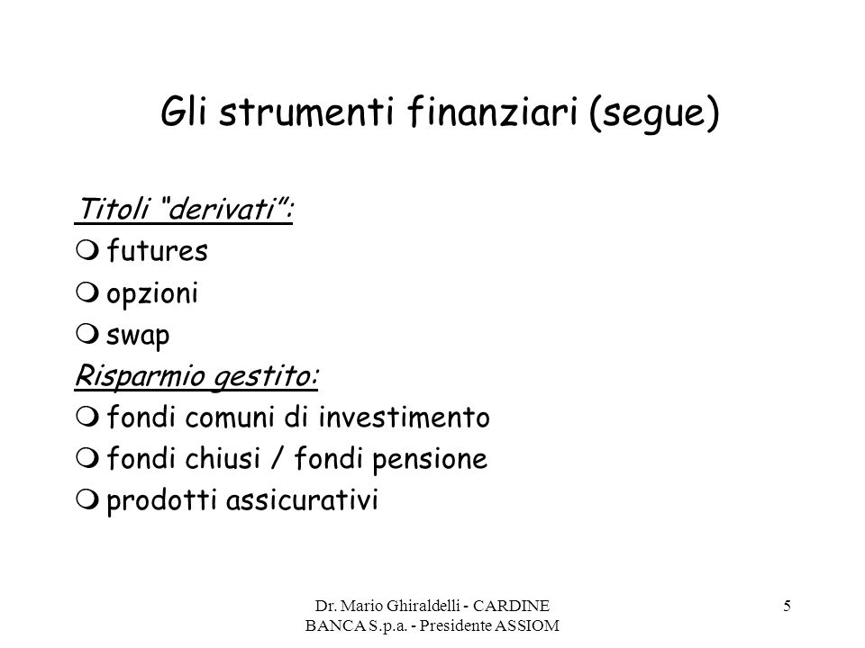 Gli strumenti finanziari (segue)