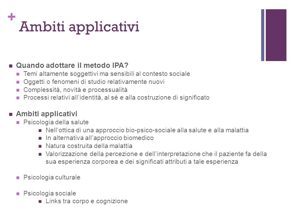 Ambiti applicativi Quando adottare il metodo IPA Ambiti applicativi