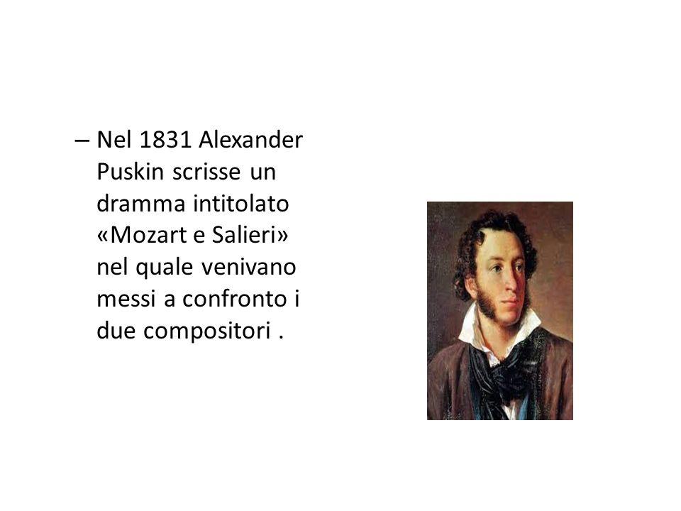 Nel 1831 Alexander Puskin scrisse un dramma intitolato «Mozart e Salieri» nel quale venivano messi a confronto i due compositori .