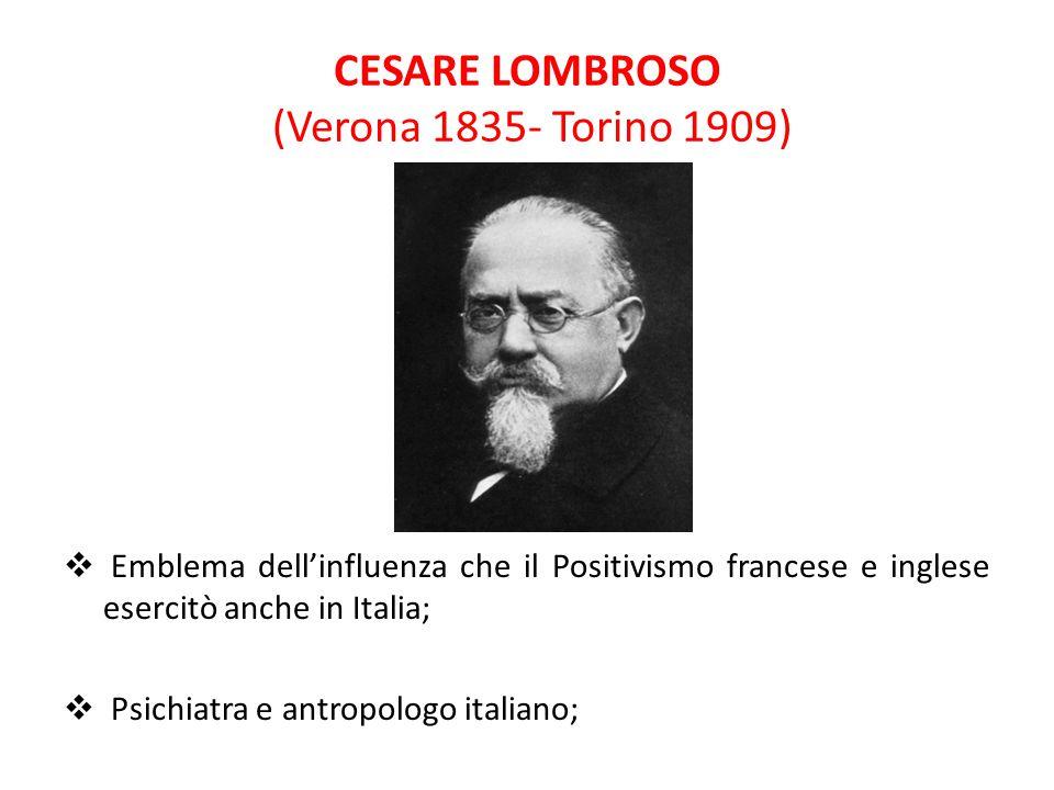 CESARE LOMBROSO (Verona 1835- Torino 1909)