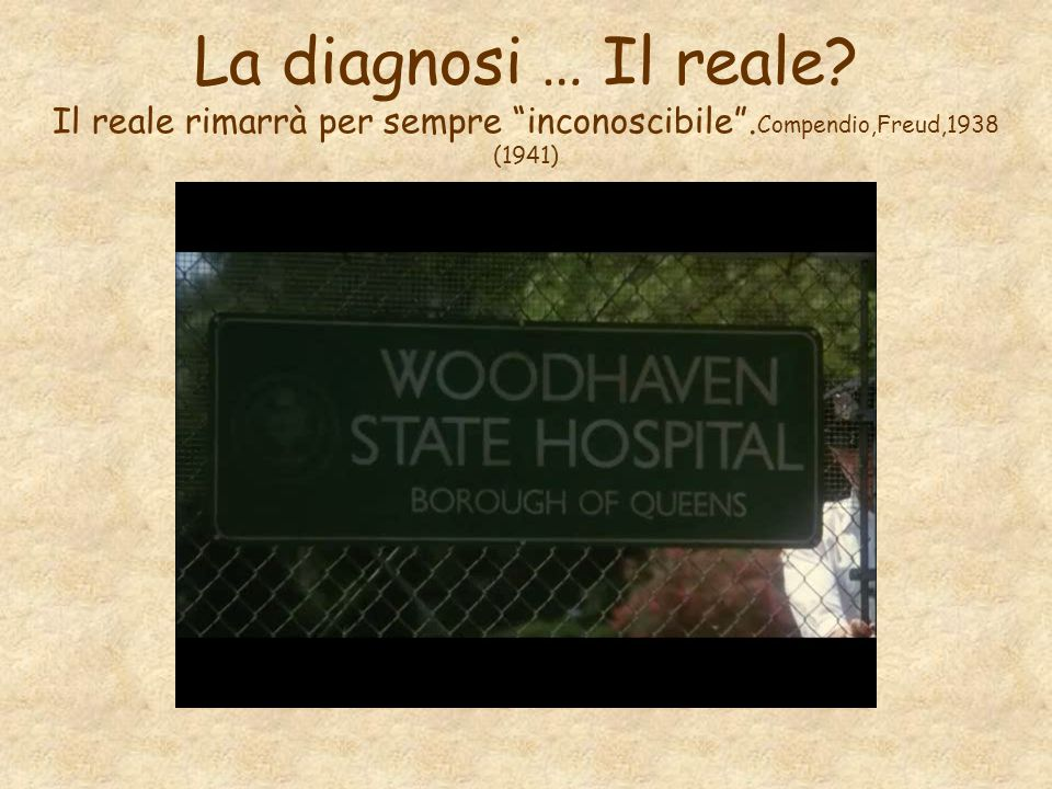 La diagnosi … Il reale. Il reale rimarrà per sempre inconoscibile