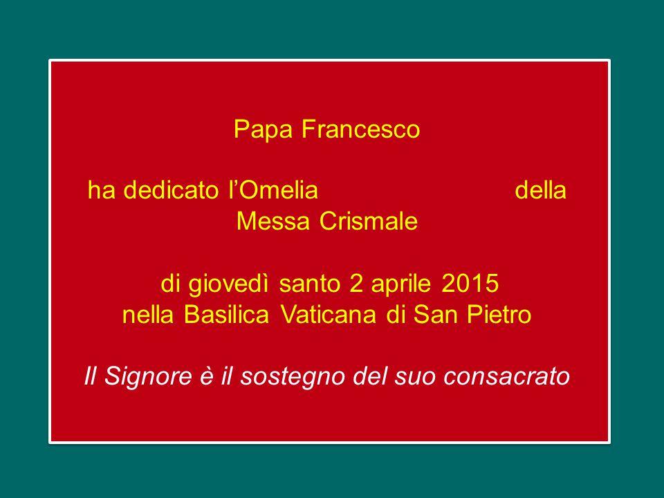 ha dedicato l'Omelia della Messa Crismale