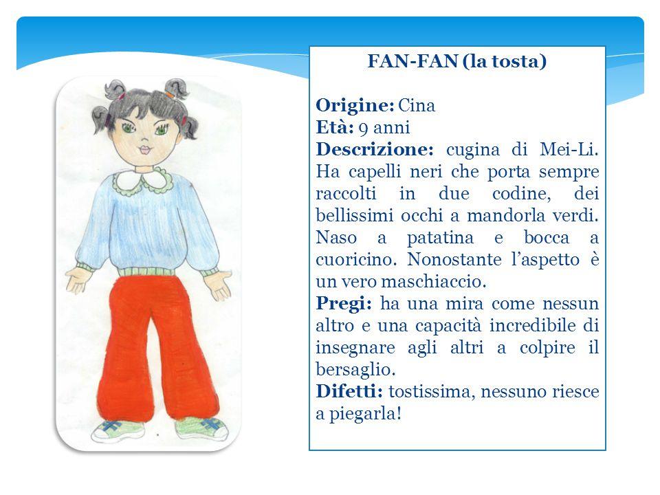 FAN-FAN (la tosta) Origine: Cina. Età: 9 anni.
