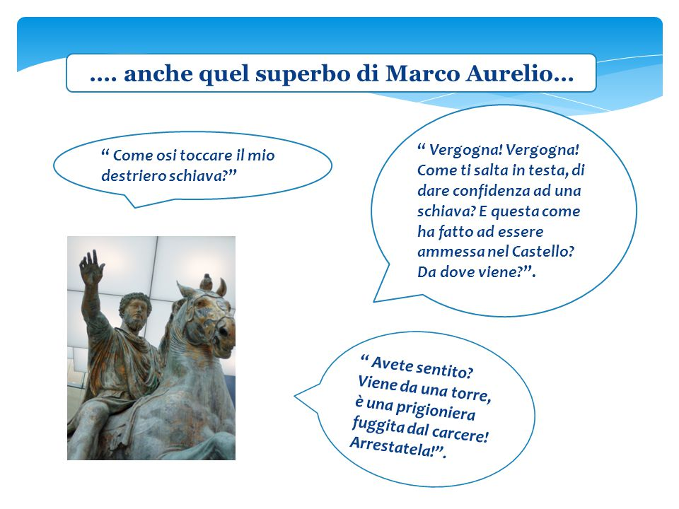 …. anche quel superbo di Marco Aurelio…