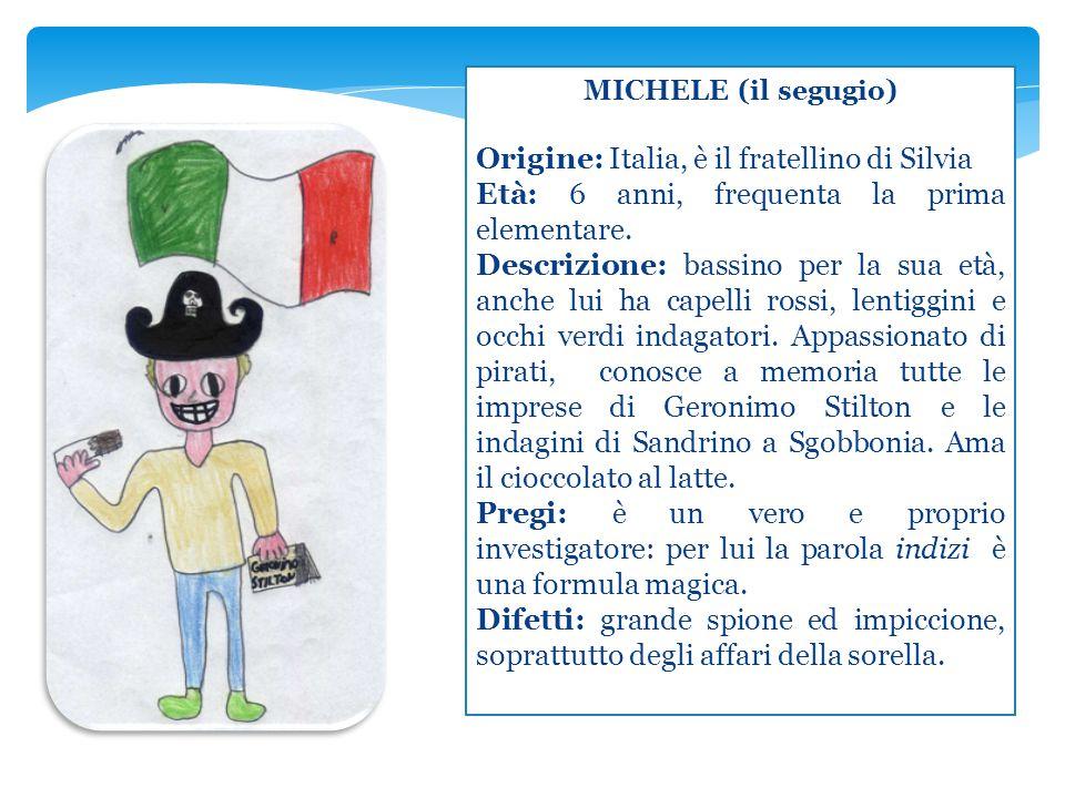 Origine: Italia, è il fratellino di Silvia