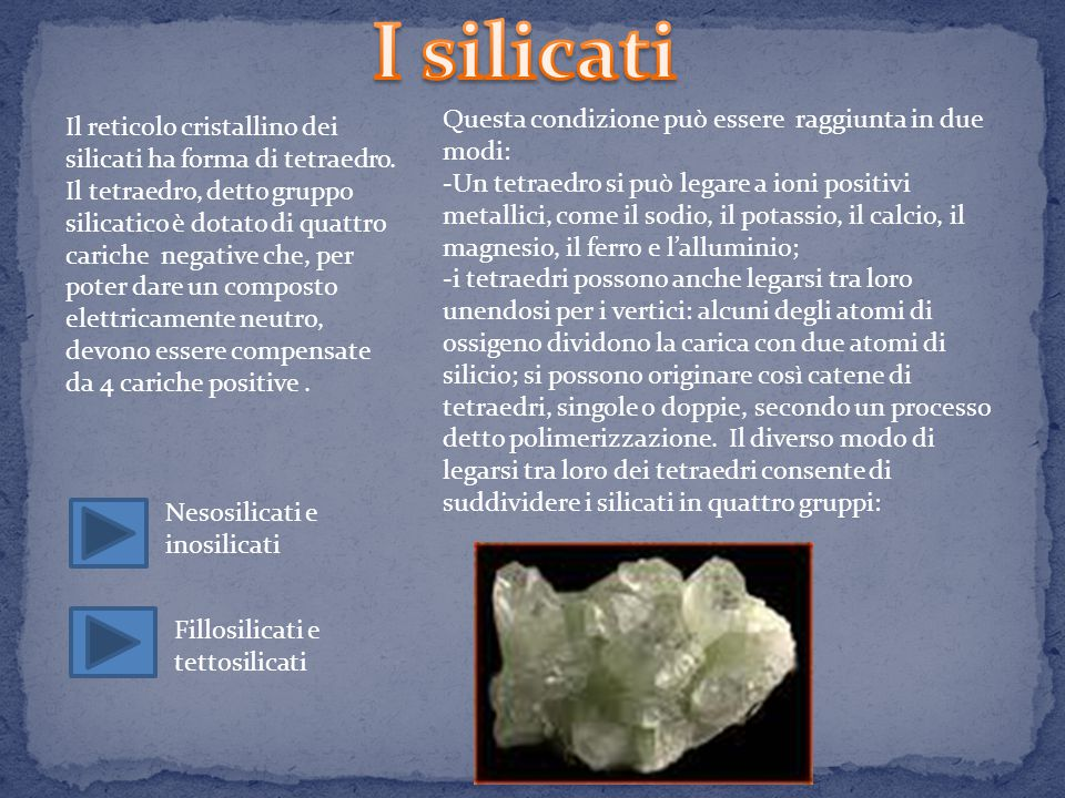 I silicati Questa condizione può essere raggiunta in due modi: