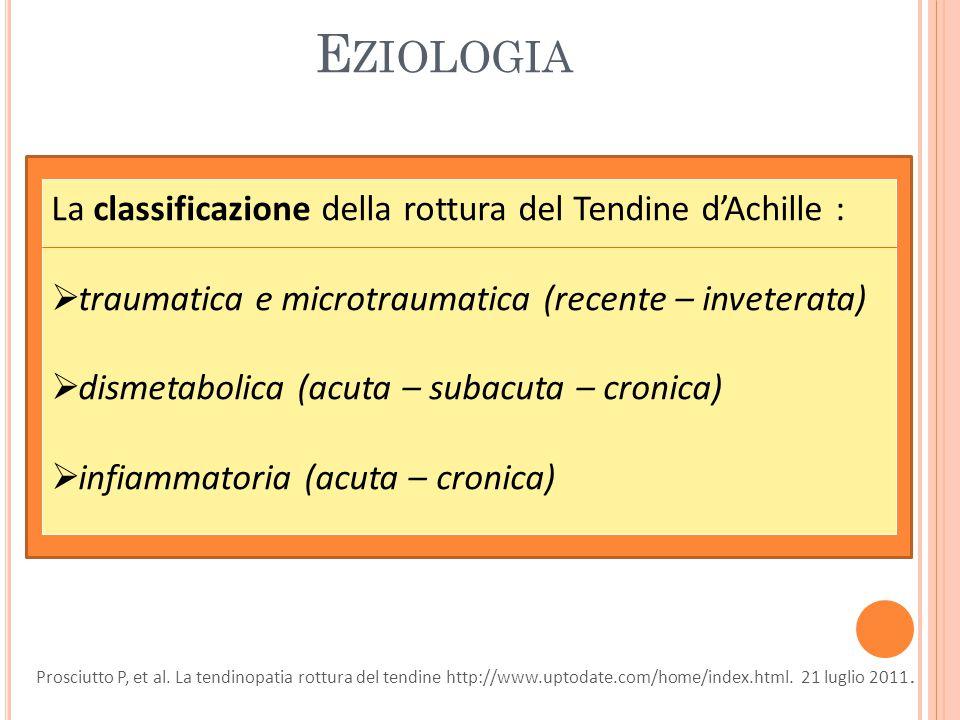 Eziologia La classificazione della rottura del Tendine d'Achille :