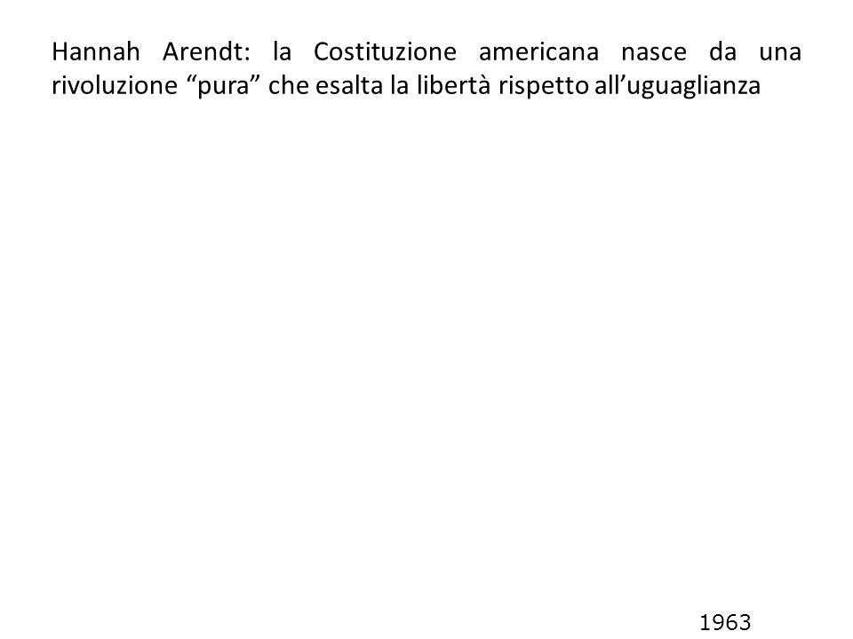 Hannah Arendt: la Costituzione americana nasce da una rivoluzione pura che esalta la libertà rispetto all'uguaglianza