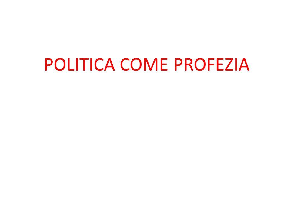 POLITICA COME PROFEZIA