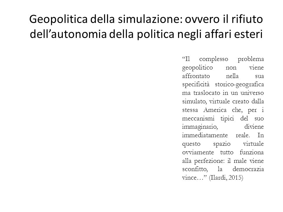 Geopolitica della simulazione: ovvero il rifiuto dell'autonomia della politica negli affari esteri