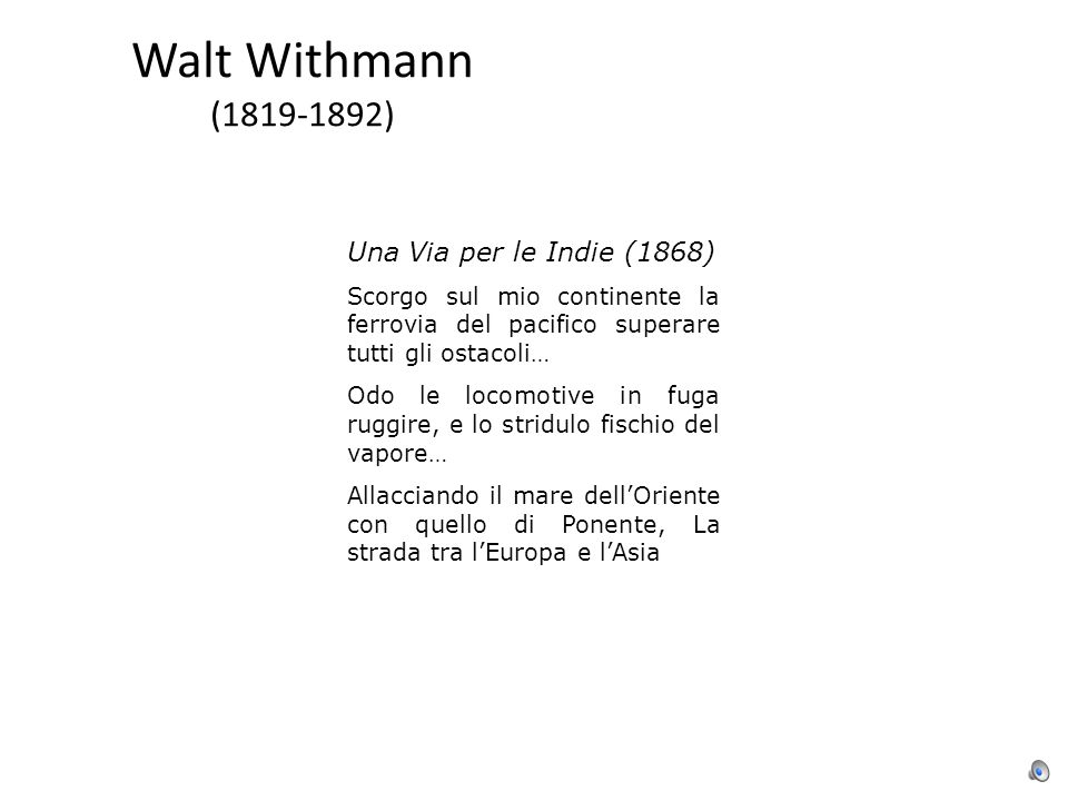 Walt Withmann (1819-1892) Una Via per le Indie (1868)