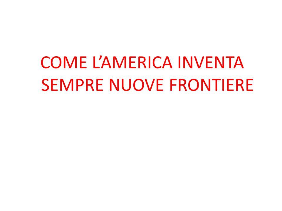 COME L'AMERICA INVENTA SEMPRE NUOVE FRONTIERE